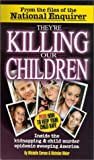 Caruso, Michelle: They&#39;re Killing Our Children: Inside the Kidnapping &amp; Child Murder Epidemic Sweeping America