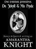 Knight, Amarantha: The Darker Passions Dr. Jekyll & Mr. Hyde