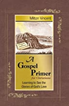 A Gospel Primer for Christians: Learning to…