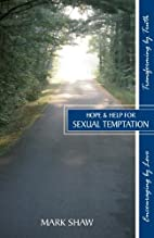 Hope and Help for Sexual Temptation by Mark…