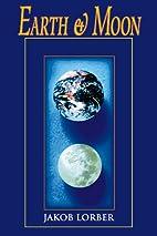 Earth & Moon by Jakob Lorber