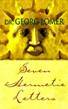 Seven Hermetic Letters : Letters for the…