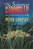 Lovesey, Peter: The Sedgemoor Strangler, and Other Stories of Crime
