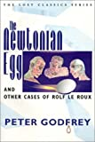 Godfrey, Peter: The Newtonian Egg and Other Case of Rolf Le Roux: And Other Cases of Rolf Le Roux