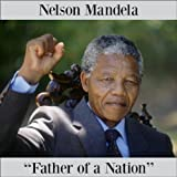 Richard M Nixon: Nelson Mandela - Father of a Nation