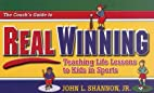 The Coach's Guide to Real Winning:…