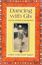 Dancing With Gi'S by Libby Chitwood Appel