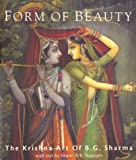 Tripurari, B. V.: Form of Beauty: The Krishna Art of B.G. Sharma