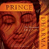 Prime, Ranchor: Prince of Dharma: The Illustrated Life of Buddha