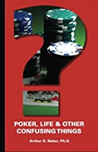 Poker, Life and Other Confusing Things by…