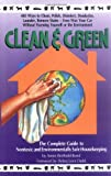 Berthold-Bond, Annie: Clean and Green: The Complete Guide to Non-Toxic and Environmentally Safe Housekeeping