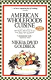 Goldbeck, Nikki: American Wholefoods Cuisine: 1300 Meatless Wholesome Recipes from Short Order to Gourmet