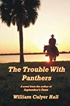 The trouble with panthers by William Culyer…