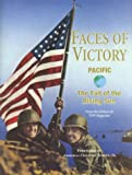 Editors of Vfw Magazine: Faces of Victory: Pacific - The Fall of the Rising Sun