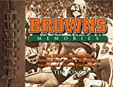Long, Tim: Browns Memories: The 338 Most Memorable Heroes, Heartaches & Highlights from 50 Seasons of Cleveland Browns Football