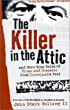 Bellamy, John Stark: The Killer in the Attic: And More True Tales of Crime and Disaster from Cleveland&#39;s Past