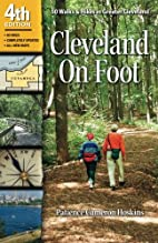 Cleveland on Foot: 50 Walks & Hikes in…