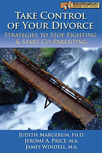 take-control-of-your-divorce-strategies-to-stop-fighting-start-co-parenting