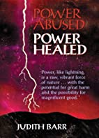 Power Abused, Power Healed by Judith Barr