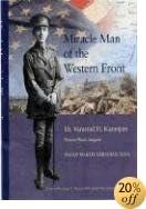 Miracle Man of the Western Front Dr. Varaztad H. Kazanjian: Pioneer Plastic Surgeon