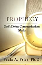 Prophecy: God's Divine Communications Media…