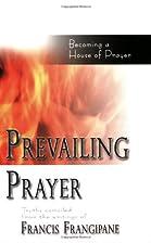 Prevailing Prayer (Spiritual Authority and…