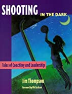 Shooting in the Dark: Tales of Coaching and…