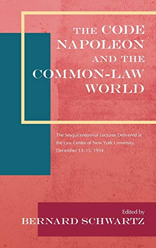 the-code-napoleon-and-the-common-law-world-the-sesquicentennial-lectures-delivered-at-the-law-center-of-new-york-university-december-13-15-1954