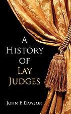 A History of Lay Judges by John P. Dawson