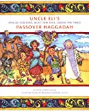 Segal, Eliezer: Uncle Eli's Special-For-Kids Most Fun Ever Under-The-Table Passover Haggadah
