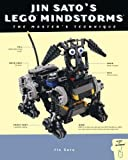 Jin Sato: Jin Sato's LEGO MINDSTORMS: The Master's Technique