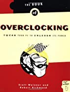 The Book of Overclocking: Tweak Your PC to…
