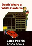Popkin, Zelda: Death Wears a White Gardenia: Electronic Edition