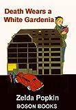 Popkin, Zelda: Death Wears a White Gardenia: Electronic Edition