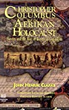 Clarke, John H.: Christopher Columbus and the Afrikan Holocaust: Slavery and the Rise of European Capitalism