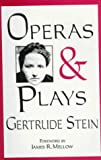 Stein, Gertrude: Operas & Plays