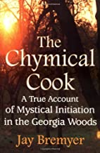 The Chymical Cook: A True Account of…