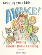 Keeping Your Kids Awake! during Family Home…