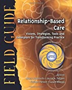 Relationship-Based Care Field Guide:…