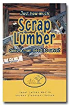 Just How Much Scrap Lumber Does a Man Need?…