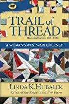 Trail of Thread: A Woman's Westward Journey…