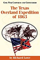 The Texas Overland Expedition of 1863 (Civil…