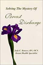 Solving the Mystery of Breast of Discharge…