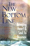 Renesch, John: The New Bottom Line: Bringing Heart & Soul to Business