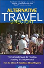 Alternative Travel Directory: The Complete…