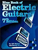 Brown, G.: The Blue Book of Electric Guitars (with CD-ROM, 7th Edition)