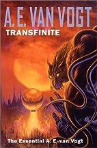 Transfinite: The Essential A. E. Van Vogt by…