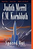 Judith Merril: Spaced Out: Three Novels of Tomorrow (NESFA's Choice)