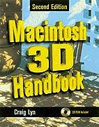 Macintosh 3D Handbook by Craig Lyn