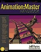 Animation: Master Handbook by Jeff Paries